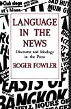 Fowler, Roger: Language in the News: Discourse and Ideology in the Press