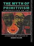 The Myth of Primitivism by Susan Hiller