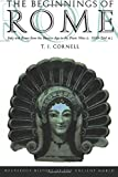 Cornell T. J.: The Beginnings of Rome: Italy and Rome from the Bronze Age to the Punic Wars (c.1000-264 BC) (The Routledge History of the Ancient World) First edition by Cornell, T. J. published by Routledge [ Paperback ]
