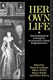 Graham, Elspeth: Her Own Life: Autobiographical Writings by Seventeenth-Century Englishwomen
