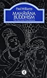 Williams, Paul: Mahayana Buddhism: The Doctrinal Foundations (The Library of Religious Beliefs and Practices)