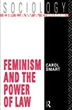 Smart, Carol: Feminism and the Power of Law