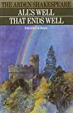William Shakespeare: All's Well That Ends Well (Arden Shakespeare)