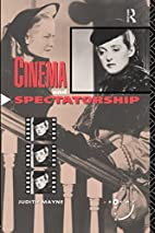 Cinema and Spectatorship by Judith Mayne