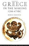 Osborne, Robin: Greece in the Making, 1200-479 Bc