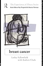 Breast Cancer (The Experience of Illness…