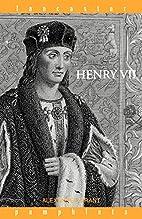 Henry VII (Lancaster Pamphlets) by Alexander…