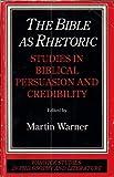 Warner: BIBLE AS RHETORIC:STUDIES PB (Warwick Studies in Philosophy and Literature)