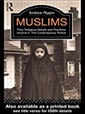 Rippin, Andrew: Muslims: Their Religious Beliefs and Practices  The Contemporary Period