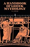 Rose, H.J.: A Handbook of Greek Mythology: Including Its Extension to Rome