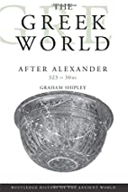 The Greek World After Alexander: 323-30 BC…