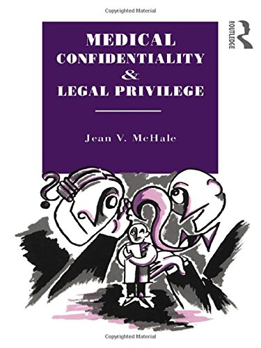medical-confidentiality-and-legal-privilege-social-ethics-and-policy
