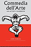 Rudlin, John: Commedia Dell'Arte: An Actor's Handbook