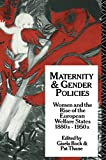 Bock, Gisela: Maternity and Gender Policies: Women and the Rise of the European Welfare States, 1880S-1950s