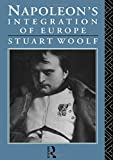 Woolf, Stuart: Napoleon's Integration of Europe