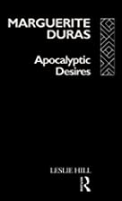 Marguerite Duras: Apocalyptic CL by Leslie…