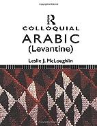 Colloquial Arabic (Levantine): The Complete…