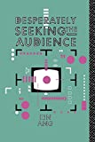 Ang, Ien: Desperately Seeking the Audience