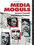 Palmer, Michael: Media Moguls (Communication and Society)