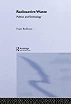 Radioactive Waste: Politics and Technology…