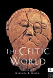 Green, Miranda J.: The Celtic World