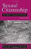 Evans, David T.: Sexual Citizenship: The Material Construction of Sexualities