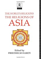 The World's Religions: The Religions of Asia…