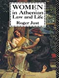 Just, Roger: Women in Athenian Law and Life