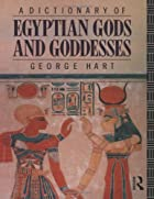 A Dictionary of Egyptian Gods and Goddesses…