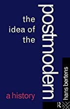 The Idea of the Postmodern: A History by…