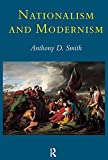 Smith, Anthony D.: Nationalism and Modernism: A Critical Survey of Recent Theories of Nations and Nationalism