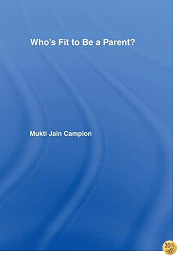Who's Fit to be a Parent?