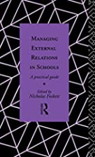 Managing External Relations in Schools: A…