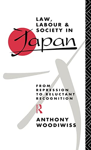 law-labour-and-society-in-japan-from-repression-to-reluctant-recognition