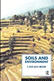 Ellis, Steve: Soils and Environment (Routledge Physical Environment Series)