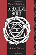 The Evolution of International Society: A…