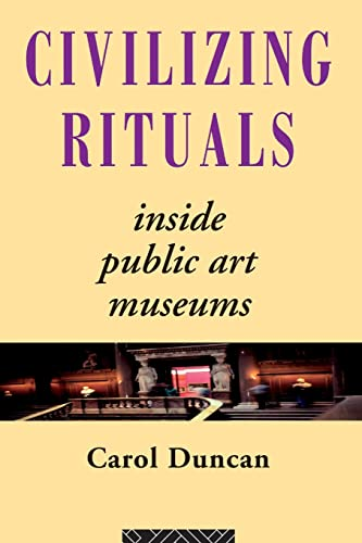 civilizing-rituals-inside-public-art-museums-re-visions-critical-studies-in-the-history-and-theory-of-art