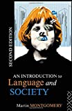 Montgomery, Martin: An Introduction to Language and Society