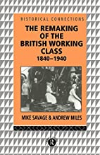 The Remaking of the British Working Class,…