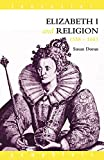 Doran, Susan: Elizabeth I and Religion 1558-1603
