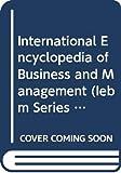Warner: International Encyclopedia of Business Management Set (6 Volume Set)