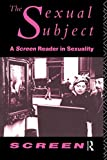 Screen: The Sexual Subject: A Screen Reader in Sexuality