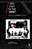 Folbre, Nancy: Who Pays for the Kids?: Gender and the Structures of Constraint