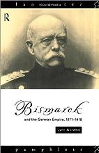 Bismarck and the German Empire 1871-1918…