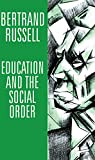 Bertrand Russell: Education and the Social Order