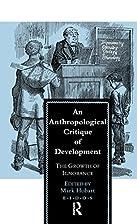 An Anthropological Critique of Development:…