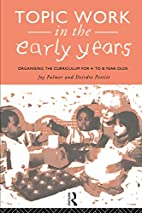 Topic Work in the Early Years: Organising…