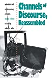 Allen, Robert C.: Channels of Discourse, Reassembled: Television And Contemporary Criticism
