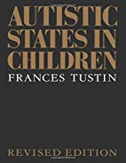 Autistic states in children by Frances…