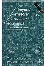 Beyond Rhetoric and Realism in Economics:…